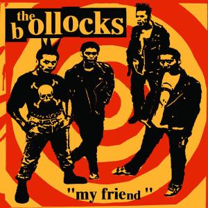the-bollocks-my-friend-7inch-01-660